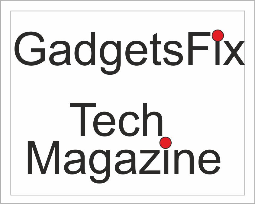 Gadgets fix tech magazine